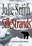 SILK STRANDS: A MYSTERY SHORT STORY