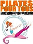 Pilates pour tous: Affinez votre corp...