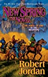 img - for New Spring: The Novel (Wheel of Time) book / textbook / text book