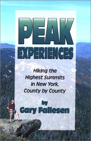 Peak Experiences, Hiking the Highest Summits of New York, County by County (Trail Guidebooks)