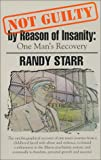 Not Guilty by Reason of Insanity: One Man&#39;s Recovery
