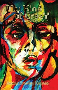 (FREE on 7/31) My Kind Of Crazy: Living In A Bipolar World by Janine Crowley Haynes - http://eBooksHabit.com