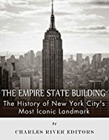 The Empire State Building: The History of New York City's Most Iconic Landmark (English Edition)