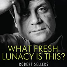 What Fresh Lunacy Is This?: The Authorised Biography of Oliver Reed Audiobook by Robert Sellers Narrated by Sean Barrett