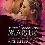 Dream Magic: The Magic Series, Book 2 | Michelle Mankin