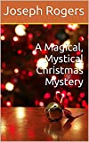 A Magical, Mystical Christmas Mystery