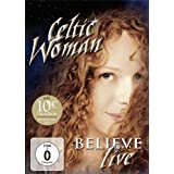 Celtic Woman: Believe ~ Celtic Woman