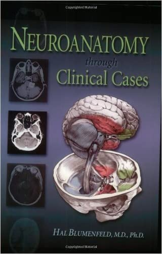 By Hal Blumenfeld - Neuroanatomy Through Clinical Cases: 1st (first) Edition