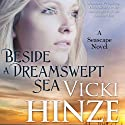 Beside a Dreamswept Sea Audiobook by Victoria Barrett Narrated by Christy Lynn