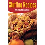Stuffing Recipes: The Ultimate Collection - Over 25 Best Selling Recipes ~ Jonathan Doue