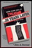 None Dare Call It Treason: 25 Years Later