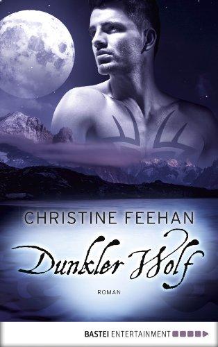 Christine Feehan - Dunkler Wolf: Roman (Die Karpatianer) (German Edition)