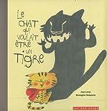 echange, troc Jean Leroy, Bérengère Delaporte - Le chat qui voulait être un tigre