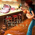 Bundle of Trouble: A Maternal Instincts Mystery, Book 1 (       UNABRIDGED) by Diana Orgain Narrated by Diana Orgain
