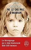 Ne le dis pas � maman (Litt�rature & Documents t. 31486)