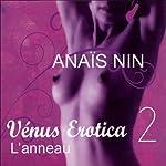 L'anneau (Vénus Erotica 2.3) | Anaïs Nin