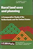 img - for Rural Land Uses and Planning: A Comparative Study of the Netherlands and the United States (Developments Landscape Management & Urban Planning Vol 6) book / textbook / text book