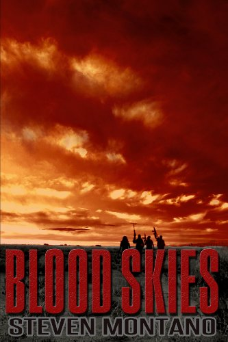 Blood Skies (Book 1) [Kindle Edition] by: Steven Montano