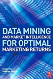 img - for Data Mining and Market Intelligence for Optimal Marketing Returns by Susan Chiu (2011-07-27) book / textbook / text book