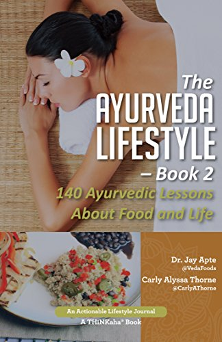 The Ayurveda Lifestyle: 140 Ayurvedic Lessons About Food and Life (Ayurveda Food compare prices)