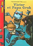 echange, troc Evelyne Reberg - Victor et Papa Grok