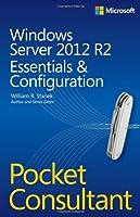 Windows Server 2012 R2 Pocket Consultant: Essentials & Configuration Front Cover