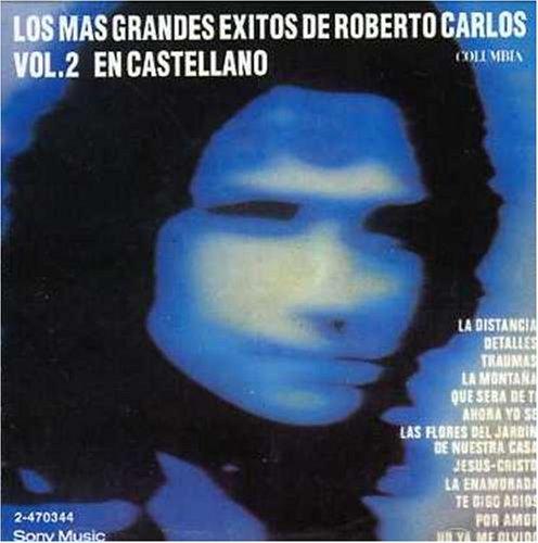 Roberto Carlos - Grandes Exitos En Castellano Vol II - Zortam Music