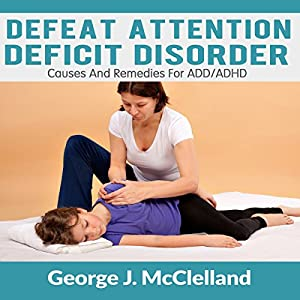Defeat Attention Deficit Disorder Audiobook
