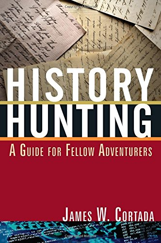 History Hunting A Guide For Fellow Adventurers