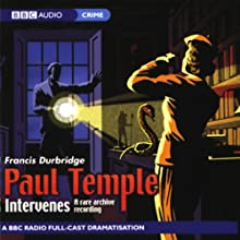 Paul Temple Intervenes: A Rare Archive Recording (Dramatisation) Audiobook by Francis Durbridge Narrated by  full cast