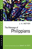 The Message of Philippians (Bible Speaks Today)