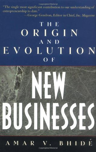 The Origin and Evolution of New Businesses: Amar V. Bhide: 9780195131444: Amazon.com: Books