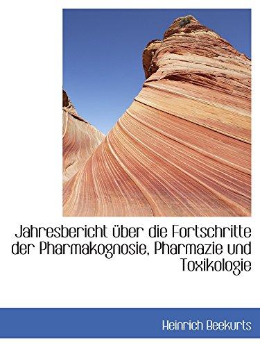 Jahresbericht über die Fortschritte der Pharmakognosie, Pharmazie und Toxikologie