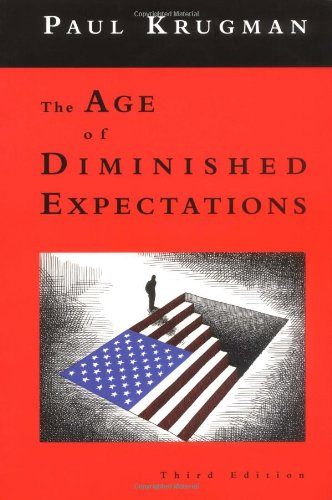The Age of Diminished Expectations, Third Edition: U.S. Economic Policy in the 1990s: Paul Krugman: 9780262611343: Amazon.com: Books