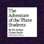 The Adventure of the Three Students | Arthur Conan Doyle