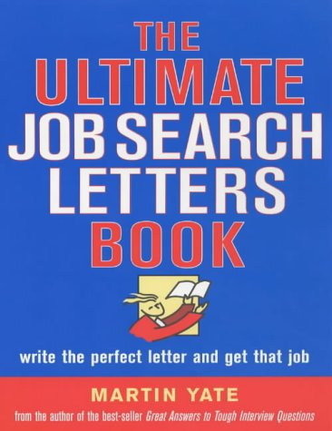 The Ultimate Job Search Letters Book: Write a Perfect Letter and Get That Job (Ultimate Series)