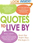 Quotes to Live By: Words That Inspire...