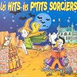echange, troc Artistes Divers - Le Hit des p'tits sorciers