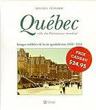 img - for Quebec, ville du patrimoine mondial: Images oubliees de la vie quotidienne, 1858-1914 (French Edition) book / textbook / text book