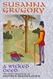 Susanna Gregory A Wicked Deed: 5: The Fifth Chronicle of Matthew Bartholomew (The Chronicles of Matthew Bartholomew)