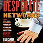 Desperate Networks | Bill Carter