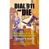 Dial 911 and Die ~ Richard W. Stevens