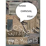 AVOID CARNIVAL FOLK: Lost Wisdom of the Masters