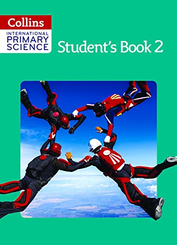 Collins International Primary Science - International Primary Science Student's Book 2 (Collins Primary Science)