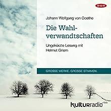 Die Wahlverwandtschaften Hörbuch von Johann Wolfgang von Goethe Gesprochen von: Helmut Griem