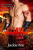 To Love (Vampire Assassin League Book 21)