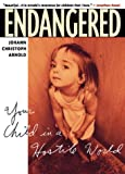 Endangered : Your Child in a Hostile World