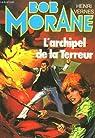 Bob Morane, tome 108 : L'archipel de la terreur par Vance