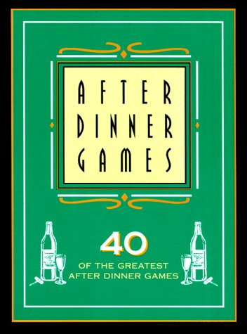 After Dinner Games: 40 of the Greatest After Dinner Games
