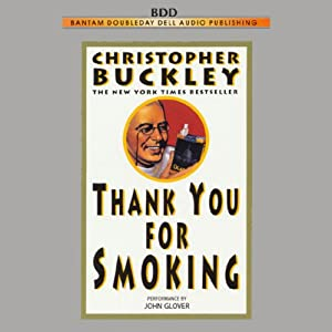 Thank You for Smoking | [Christopher Buckley]